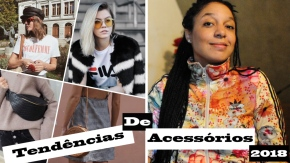 Tendências de moda para acessórios 2018 (Emvídeo)