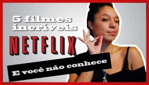 5 Filmes incríveis no Netflix e você nãoconhece